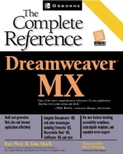 Dreamweaver MX: The Complete Reference ebook by West, Ray