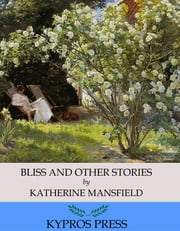 Bliss and Other Stories ebook by Katherine Mansfield