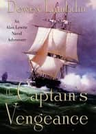 The Captain's Vengeance ebook by Dewey Lambdin