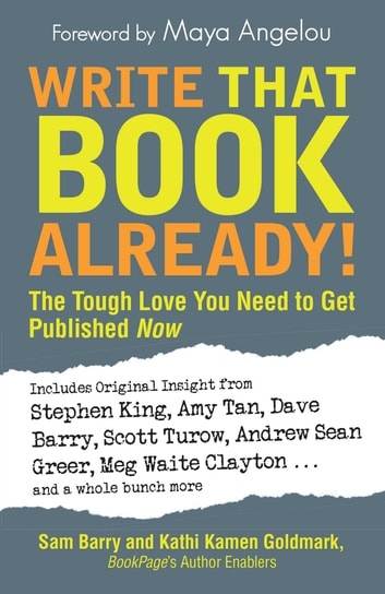 Write That Book Already! - The Tough Love You Need To Get Published Now ebook by Sam Barry,Kathi Kamen Goldmark