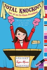 Total Knockout - Tale of an Ex-Class President ebook by Taylor Morris
