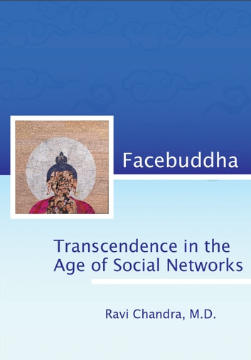 Facebuddha - Transcendence in the Age of Social Networks ebook by Ravi Chandra