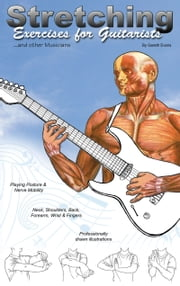 Stretching Exercises for Guitarists: Stretches for Guitarists and other Musicians ebook by Gareth Evans