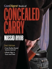 Gun Digest Book of Concealed Carry ebook by Massad Ayoob