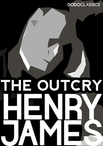 The Outcry ebook by Henry James