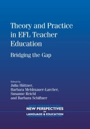 Theory and Practice in EFL Teacher Education ebook by HÜTTNER, Julia, MEHLMAUER-LARCHER, Barbara, REICHL, Susanne, SCHIFTNER, Barbara