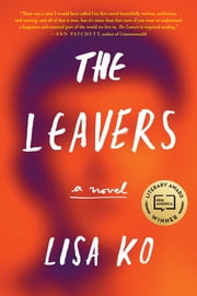 The Leavers - A Novel ebook by Lisa Ko