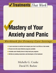 Mastery of Your Anxiety and Panic: Workbook for Primary Care Settings ebook by Michelle G. Craske,David H. Barlow