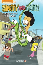 "Sanjay and Craig #1: ""Fight the Future with Flavor"" ebook by Eric Esquivel,Ryan Jampole,Sam Spina,James Kaminski"