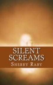 Silent Screams ebook by Sherry Raby