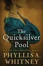 The Quicksilver Pool ebook by Phyllis A. Whitney