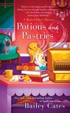 Potions and Pastries ebook by Bailey Cates