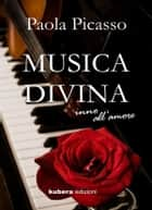Musica divina ebook by Paola Picasso