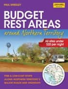 Budget Rest Areas around Northern Territory ebook by Smedley, Paul