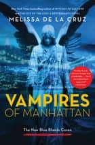 Vampires of Manhattan - The New Blue Bloods Coven ebook by Melissa de la Cruz