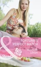 Fortune's Perfect Match (Mills & Boon Cherish) (The Fortunes of Texas: Whirlwind Romance, Book 6) ebook by Allison Leigh