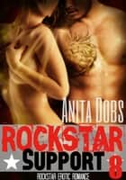Rockstar Support (Rockstar Erotic Romance #8) - Rockstar Erotic Romance Series, #8 ebook by