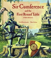 Sir Cumference and the First Round Table ebook by Cindy Neuschwander