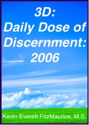 3D: Daily Dose of Discernment: 2006 ebook by Kevin Everett FitzMaurice