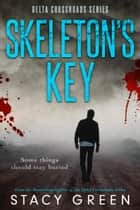 Skeleton's Key (A Southern Mystery) eBook by Stacy Green