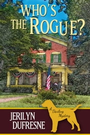 Who's the Rogue? - Sam Darling Mystery series, #6 ebook by Jerilyn Dufresne