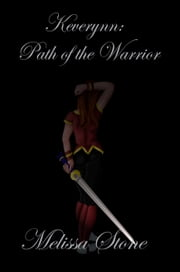 Keverynn: Path of the Warrior ebook by Melissa Stone