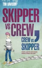 Skipper vs Crew / Crew vs Skipper ebook by Tim Davison