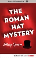 The Roman Hat Mystery ebook by Ellery Queen