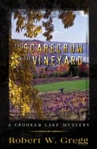 The Scarecrow in the Vineyward ebook by Robert W. Gregg