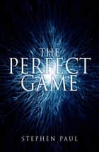 The Perfect Game ebook by