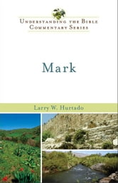 Mark (Understanding the Bible Commentary Series) ebook by Larry W. Hurtado