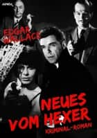 NEUES VOM HEXER: Edgar-Wallace-Werkausgabe, Band 5 ebook by Edgar Wallace
