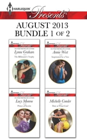 Harlequin Presents August 2013 - Bundle 1 of 2 - The Billionaire's Trophy\Prince of Secrets\Imprisoned by a Vow\Duty At What Cost? ebook by Lynne Graham, Lucy Monroe, Annie West,...