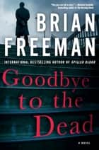 Goodbye to the Dead ebook by Brian Freeman