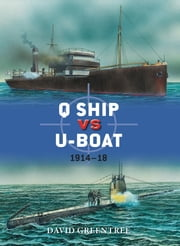 Q Ship vs U-Boat - 1914–18 ebook by David Greentree,Mr Ian Palmer,Peter Dennis