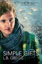 Simple Gifts ebook by L.B. Gregg