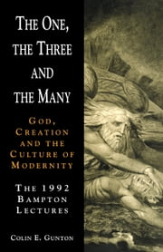 The One, the Three and the Many ebook by Colin E. Gunton