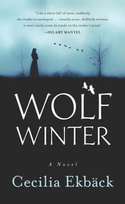 Wolf Winter ebook by Cecilia Ekbäck