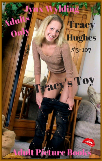 Tracy Hughes Tracys Toy - Tracy Hughes #3-107 Amateur Tracys Toy eBook by Jynx Wylding