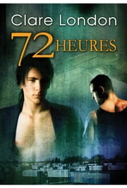 72 heures eBook by Laura Brohan, Clare London