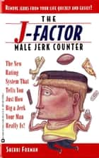 J-Factor Male Jerk Counter ebook by Sherri Foxman