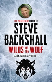 Wilds of the Wolf - The Falcon Chronicles 3 ebook by Steve Backshall