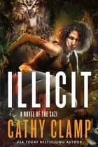 Illicit - A Novel of the Sazi ebook by Cathy Clamp