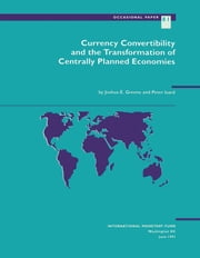 Currency Convertibility and the Transformation of Centrally Planned Economies ebook by Joshua Mr. Greene, Peter Mr. Isard