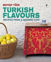 Turkish Flavours ebook by Sevtap Yüce