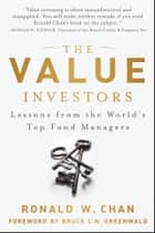 The Value Investors ebook by Ronald Chan,Bruce C. N. Greenwald