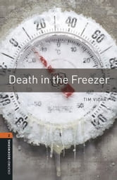 Death in the Freezer Level 2 Oxford Bookworms Library ebook by Tim Vicary