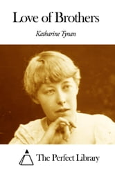 Love of Brothers ebook by Katharine Tynan