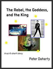 The Rebel, the Goddess, and the King ebook by Peter Doherty