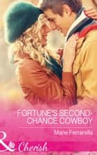 Fortune's Second-Chance Cowboy (Mills & Boon Cherish) (The Fortunes of Texas: The Secret Fortunes, Book 3) ebook by Marie Ferrarella